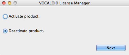 The [VOCALOID License Manager] screen will be displayed. Select [Deactivate product.] and click [Next].