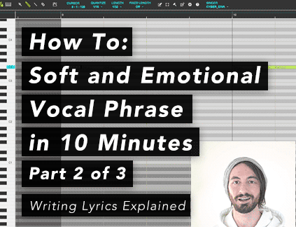 Soft and Emotional Vocal Phrase with CYBER DIVA in 10 Minutes [Part 2 of 3] - Writing Lyrics Explained