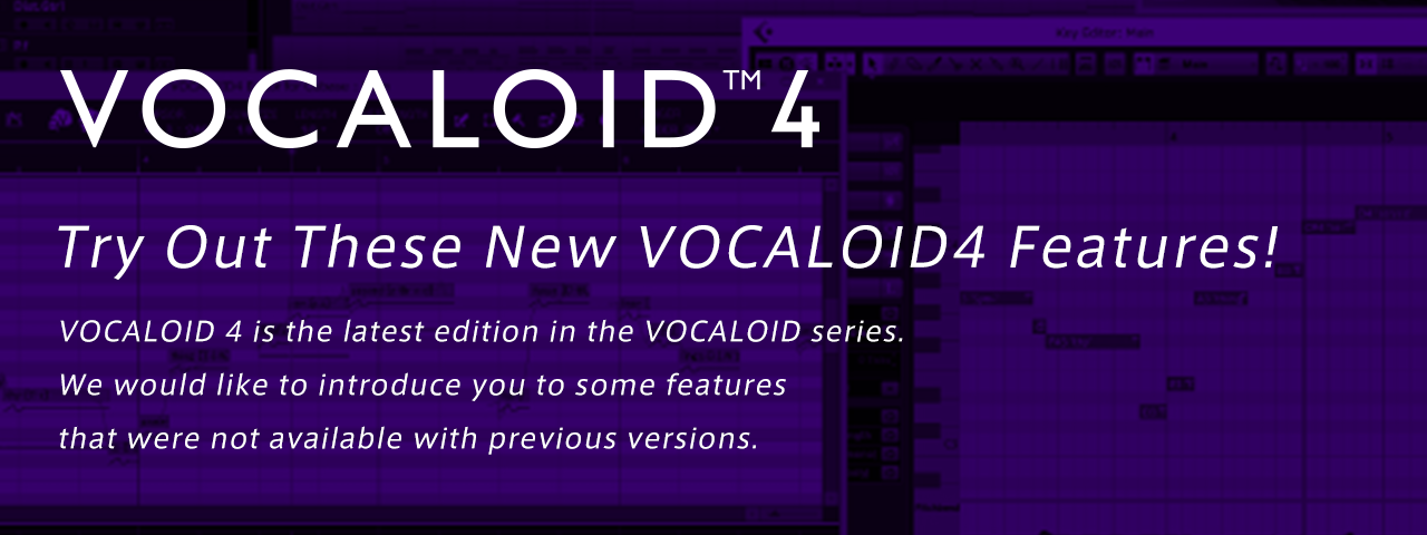 Try out these new VOCALOID4 features! - What you can do with VOCALOID4