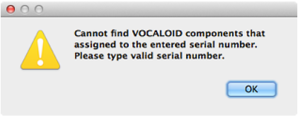 [Cannot find VOCALOID components that assigned to the entered serial number. Please type valid serial number.]