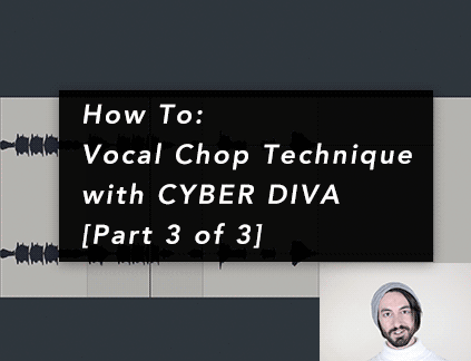 How To: Vocal Chop Technique with VOCALOID4 CYBER DIVA [3/3]