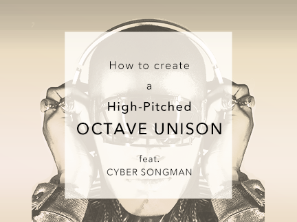 How to Create a High-Pitched Octave Unison Customized for EDM