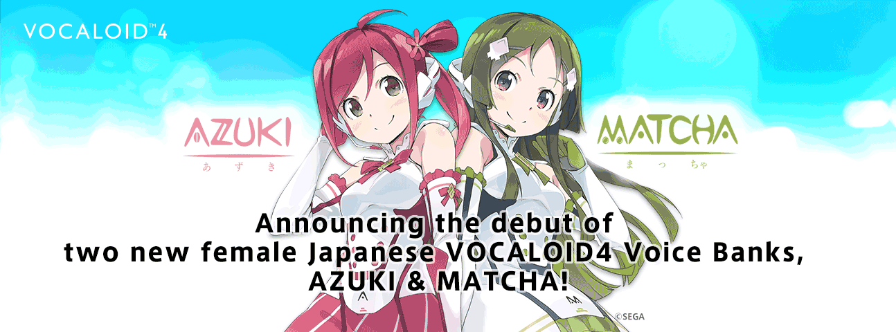 Announcing the debut of two new female Japanese VOCALOID4 Voice Banks, AZUKI & MATCHA!